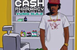 "Yung N.A.Z - ""Cash Pharmacy"" (Album)"