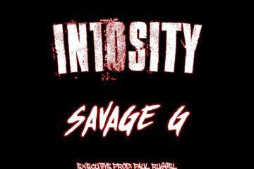 """Savage G - """"IN10SITY"""" (Mixtape)"""