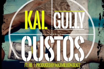 Kal Gully - Custos Ft. HB (Prod. By MaxMillion Beatz)