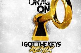 "Drag-On Drops New Single - ""I Got The Keys"" Remix"