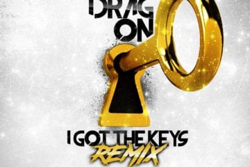 "Drag-On Drops New Single - ""I Got The Keys"" Remix"