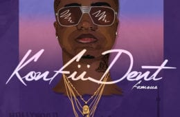 "KonFiiDent Drops His New Single - ""Famous"""