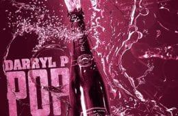 darryl-p-pop-champagne-ft-f-bueller