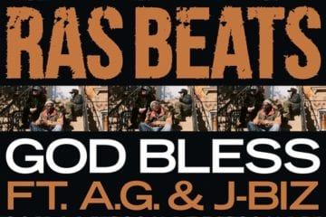 "Ras Beats Releases - ""God Bless"" Ft. JBiz & A.G."