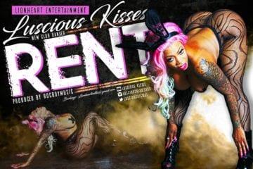 "Luscious Kisses Drops Latest Video - ""RENT"""