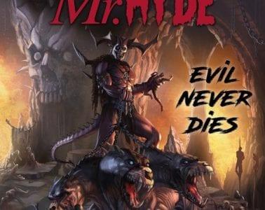 "Mr. Hyde Drops New Album Artwork, ""Evil Never Dies"""