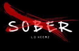New Single By L.O Heemz - Sober (Prod. By DJ Mark Niels)