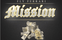 "Fly Ferrari Drops New Single - ""Mission"" (Prod. by Mvc of 1Mind)"