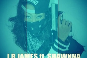 """J.R James Releases New Single """"1st Class Chick"""" Ft. Shawnna"""