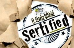 New Single By DJ J Willz - Sertified Ft. Staxkz (Prod. By BRAVESTARR)
