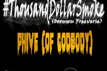 New Single By Phive (Of GodBody) - #ThousandDollarSmoke