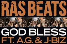 New Single By Ras Beats - God Bless Ft. JBiz & A.G.