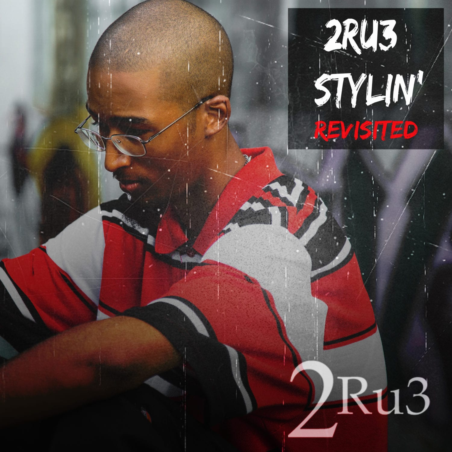 New Mixtape By 2RU3 - 2Ru3 Stylin' (Revisited)