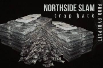 New Single By NorthSide Slam - Trap Hard