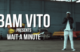 New Video By Bam Vito - Wait A Minute Freestyle