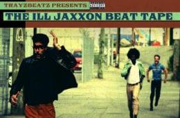 TrayzBeatz Drops - The Ill Jaxxon Beat Tape