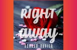 New Single By Ashaad Xavier - Right Away (Prod. By Qur'an & Moses)