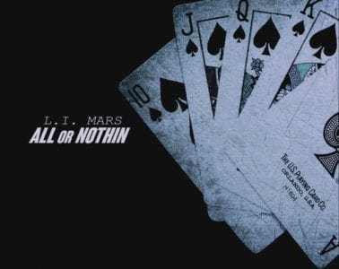 L.I. Mars Releases Debut Mixtape - All or Nothin