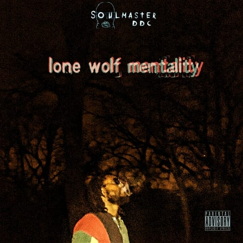 New Mixtape By Soulmaster D.D.C. - Lone Wolf Mentality (LWM)