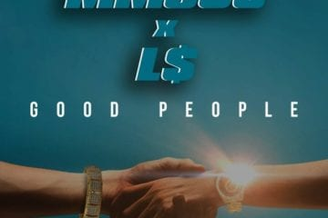 New Single By MMeSG - Good People (Ft. L$)
