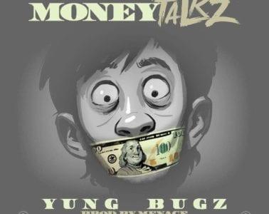 New Single By Yung Bugz - Money Talkz (Prod. By Menace)