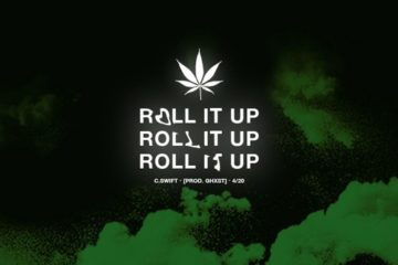 New Single By C.SWIFT - Roll It Up