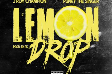 "J Roy Champion - ""Lemon Drop"" Ft. Punky The Singer"