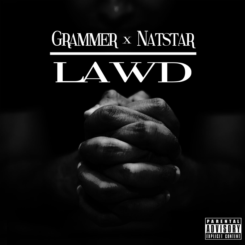Grammer x NatStar - Lawd