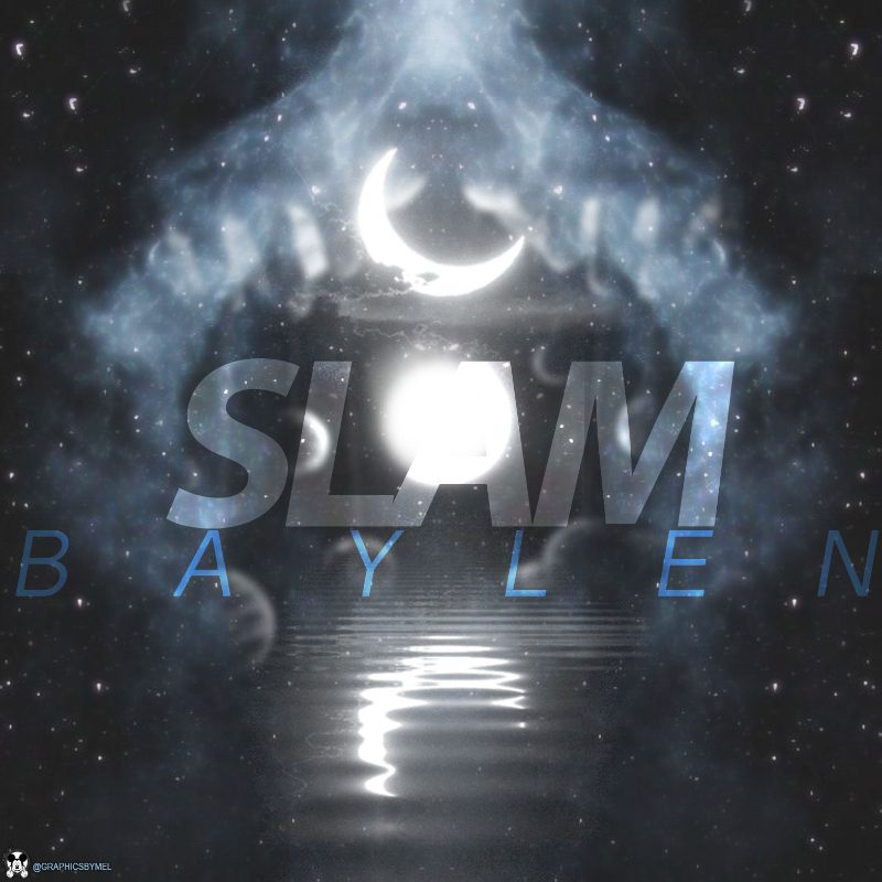 "Baylen Drops a New Single ""Slam"""
