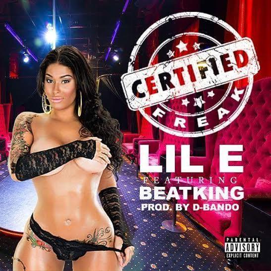 Lil E - Certified Freak Ft. Beatking