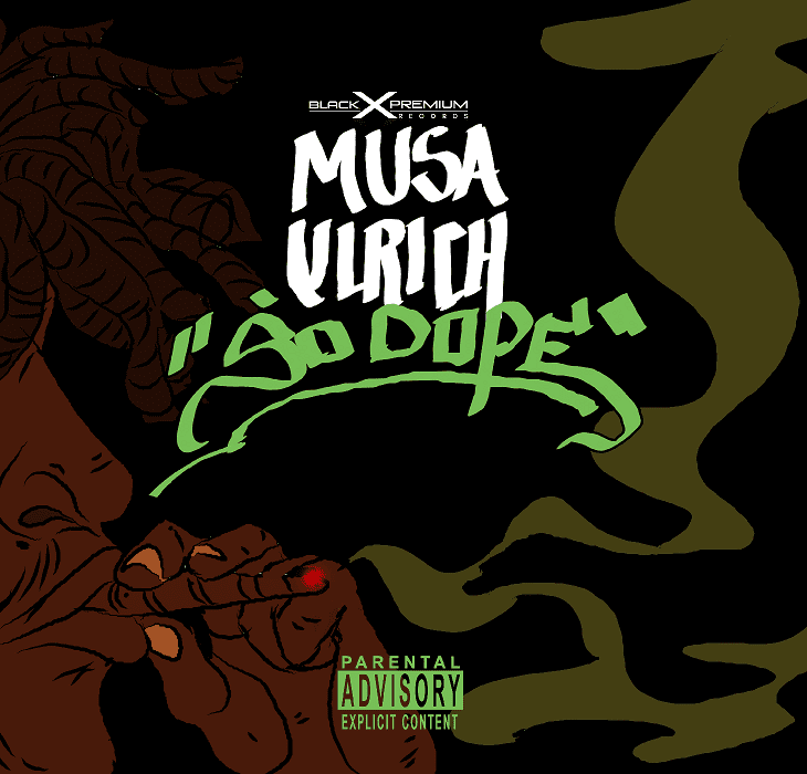 """""""So Dope"""", New Single By Musa Ulrich"""