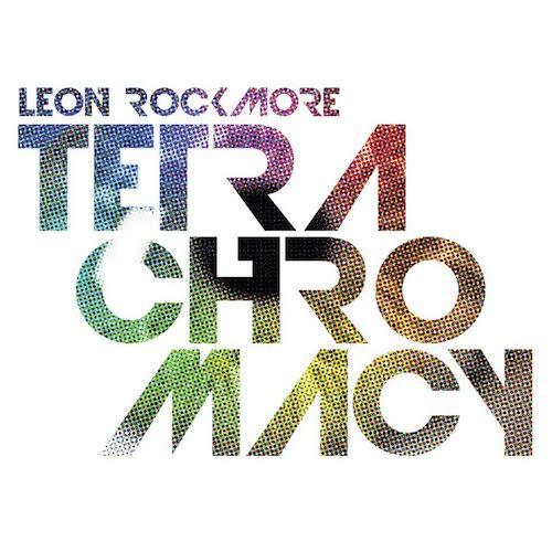 New EP By Leon Rockmore - TETRACHROMACY w DJ P-Trix