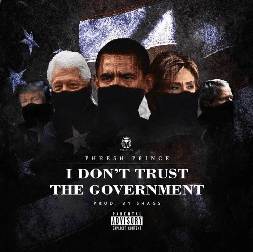 New Single By PhreshPrince - I Don't Trust The Government (IDTG)