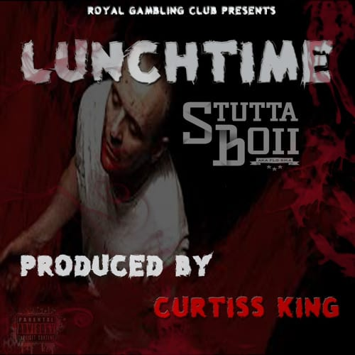 New Single By Stutta Boii - Lunch Time (Prod. By Curtiss King)