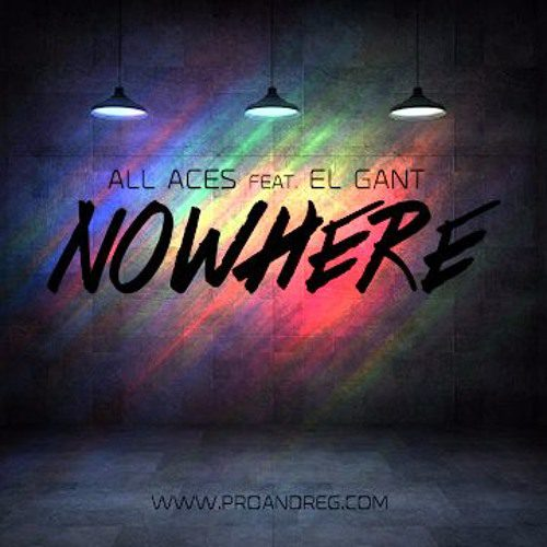 """Debut Single By All Aces – """"Nowhere"""" Ft. El Gant"""